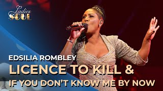 Ladies of Soul 2018 | Licence to Kill & If You Don't Know Me By Now - Edsilia Rombley