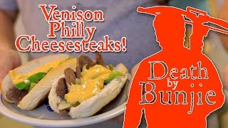 Venison Philly Cheesesteaks -- Cooking With Bunjie!