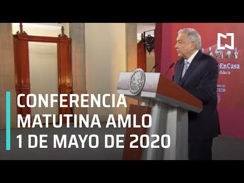 Conferencia matutina AMLO/ 1 de mayo de 2020