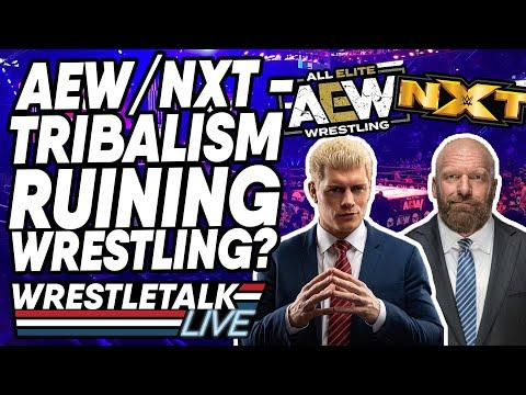 AEW Vs. NXT - Is Tribalism Ruining Wrestling? | WrestleTalk Live