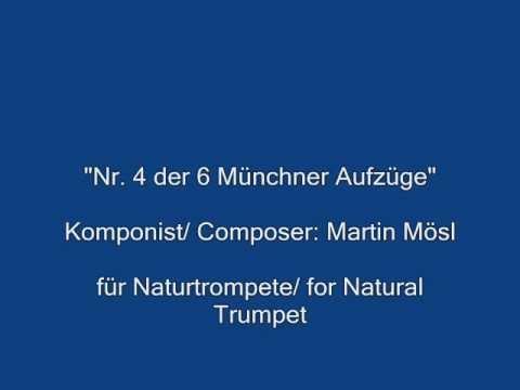 """""""Nr. 4 der 6 Münchner Aufzüge"""" for Natural Trumpet - Martin Mösl -"""