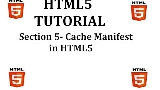 HTML5 Tutorial (Section 5-Cache Manifest in HTMl5)