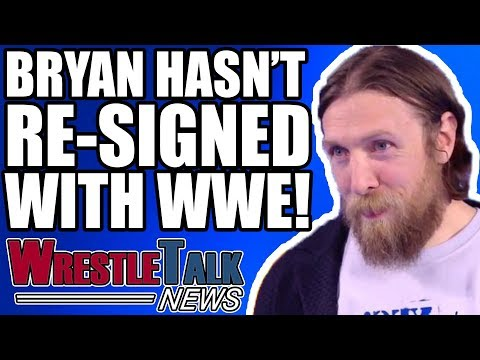 Daniel Bryan HASN'T Re-Signed With WWE! Top ROH Star INJURED! | WrestleTalk News May 2018