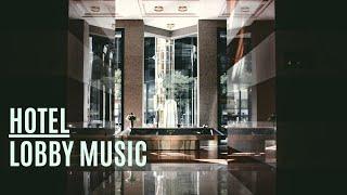 Luxury Hotel - Lobby Music - Pleasant