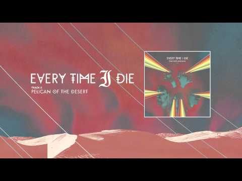 Клип Every Time I Die - Pelican of the Desert