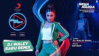 DJ Waley Babu Remix | Neha Marda | Badshah ft. Aastha