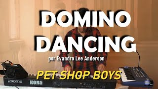 Domino Dancing - Pet Shop Boys por Evandro LEE Anderson