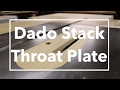 How to Make a Dado Stack Throat/Insert Plate