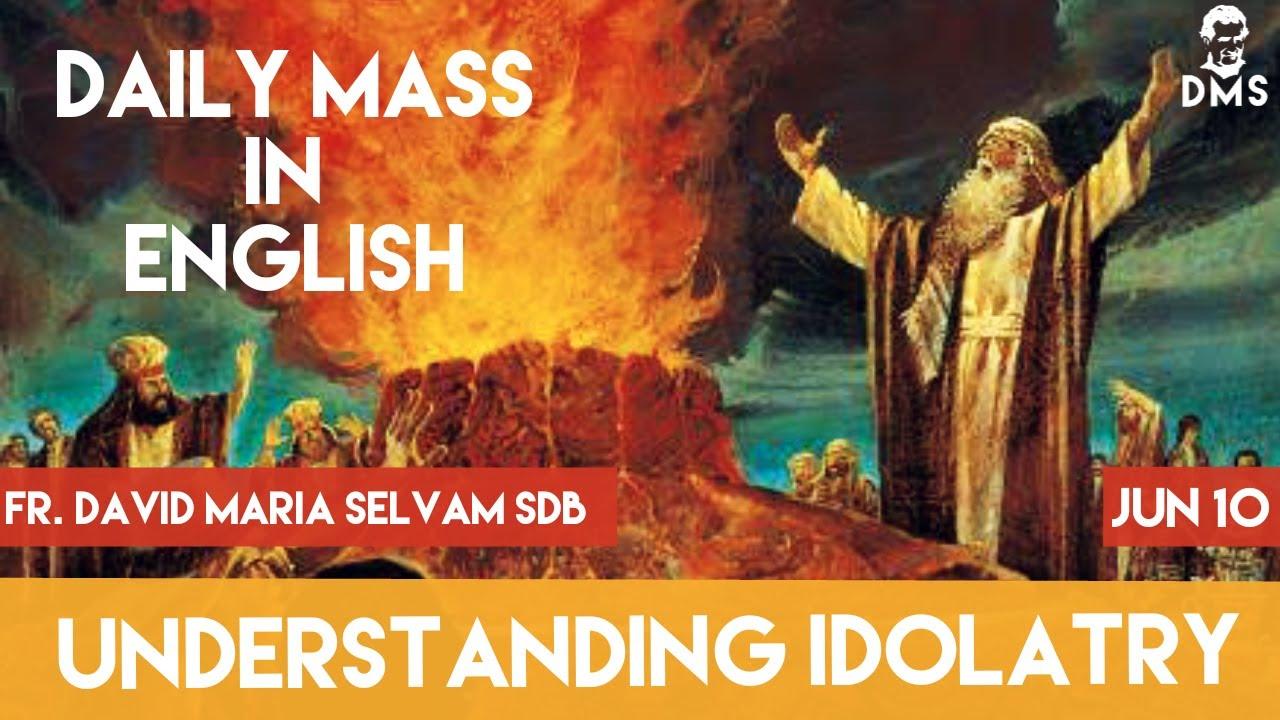 Daily Mass in English - 10th June 2020 - (Understanding Idolatry)