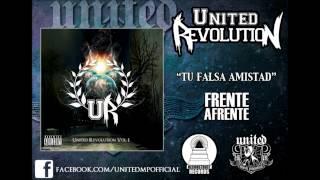 """United Revolution Vol. 1 """"Tu Falsa Amistad"""" (Frente A Frente)"""