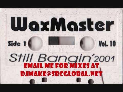 Waxmaster Vol 10 - Still Bangin Chicago Old School Ghetto House Juke Mix Twerk Footwork