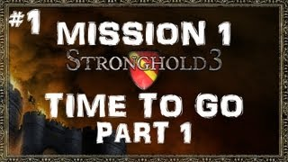 Stronghold 3: Gameplay Walkthrough - Mission 1: Time to go - Part 1 (1080p HD)
