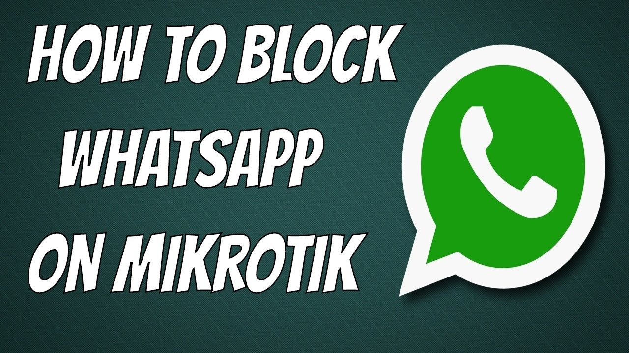 how to block whatsapp mikrotik full hd 1080p youtube how to block whatsapp mikrotik full hd 1080p