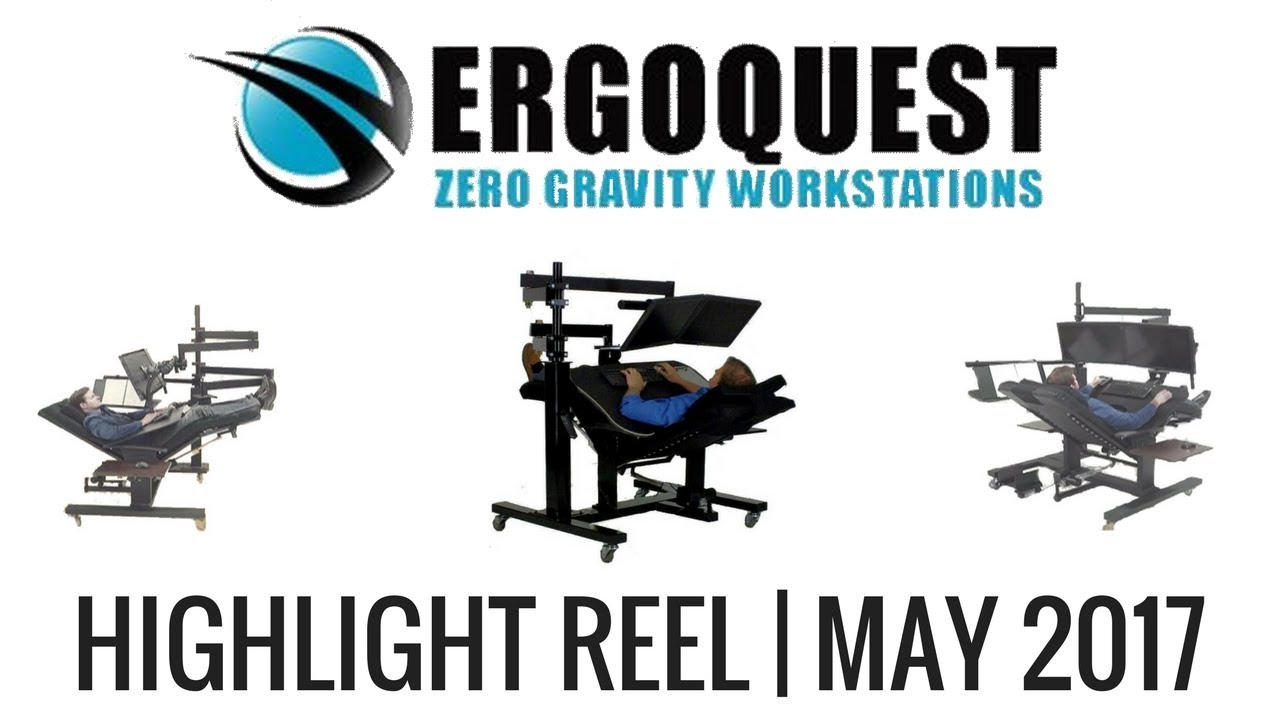 Ergoquest zero gravity chairs and workstations - Ergoquest Workstations Highlight Reel May 2017