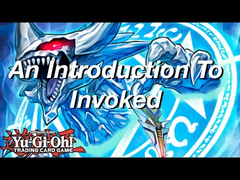 Yu-Gi-Oh! An Introduction to Invoked!