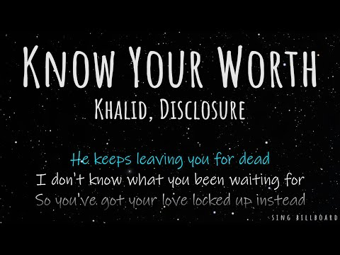 Khalid, Disclosure - Know Your Worth (Realtime Lyrics)