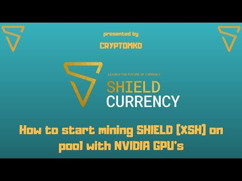 How To Start Mining SHIELD (XSH) On Pool With NVidia GPU's