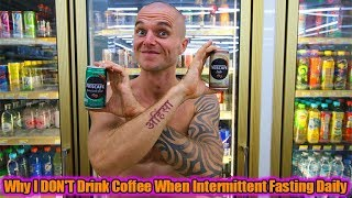 Why I DON'T Drink Coffee When Intermittent Fasting Daily - (One Meal A Day/OMAD Diet)