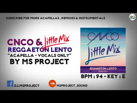 CNCO & Little Mix - Reggaetón Lento (Acapella - Vocals Only)
