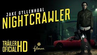 NIGHTCRAWLER - Tráiler Oficial Español - Ya en cines