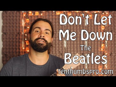 Don't Let Me Down - The Beatles - Full Ukulele Lesson With Riff And Tabs