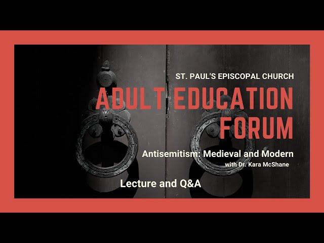 Adult Education Forum: Dr. Kara McShane on Antisemitism: Medieval and Modern