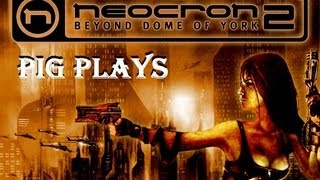 Pig Plays - Neocron 2 MMOFPS - Free to Play
