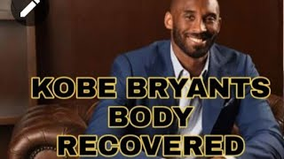 KOBE BRYANTS BODY AND 3 OTHERS RECOVERED IN HELICOPTER ACCIDENT