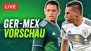 WM 2018 Live: Deutschland gegen Mexico - Vorschau