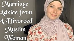 Marriage Advice from a Divorced Muslim Woman