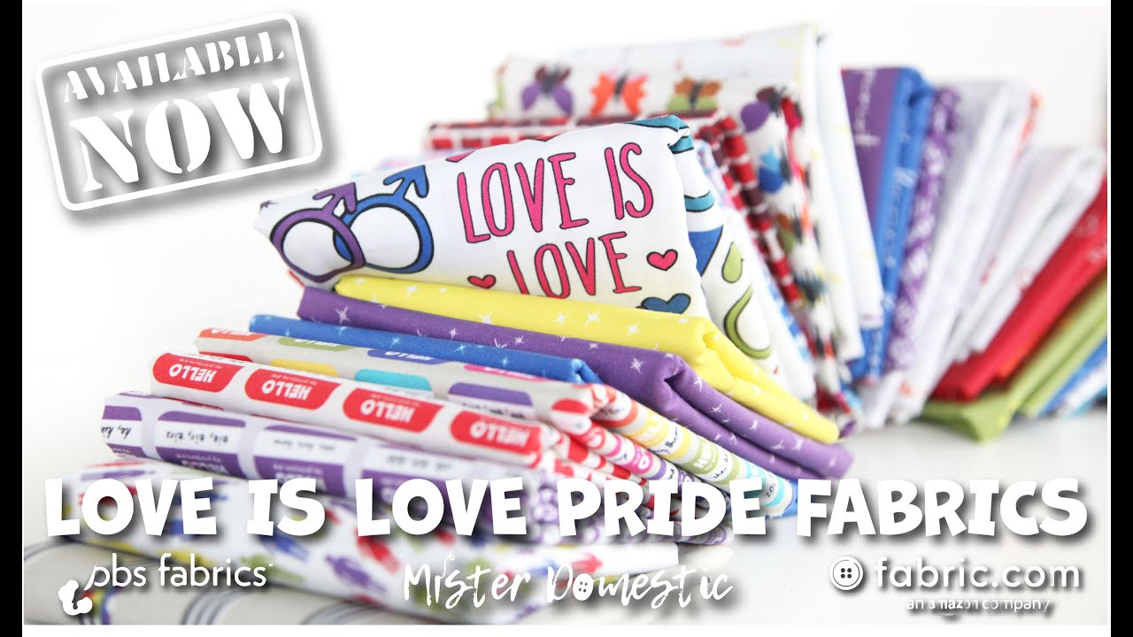 Love is Love Pride Fabric Collection with Mister Domestic