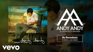 Andy Andy - Me Recordarás (Audio)