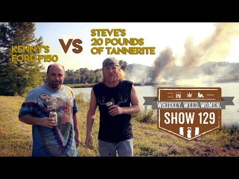 (#129) 20LB's of Tannerite! WHISKEY. WEED. WOMEN. with Steve Jessup