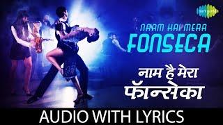 Naam Hai Mera Fonseca with lyrics | नाम है मेरा फोंसेका के बोल | Amit Kumar | Alka Yagnik