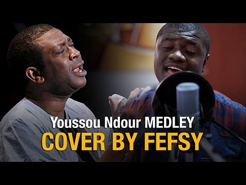 Youssou Ndour Medley COVER BY FEFSY