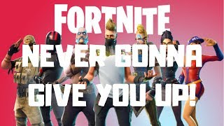 Never Going to Give You Up - Fortnite ( Saison 5 Montage