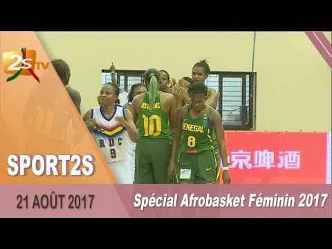 SPORT2S DU 21 AOÛT 2017 AVEC ADAMA KANDÉ : SPÉCIAL AFROBASKET FÉMININ 2017