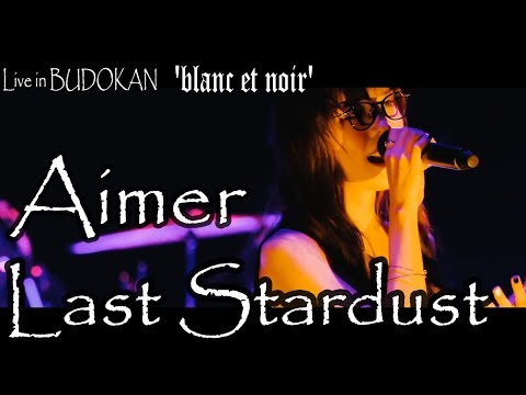 Aimer - LAST STARDUST Live In BUDOKAN 'blanc Et Noir'