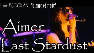 Gambar cover Aimer - LAST STARDUST Live in BUDOKAN 'blanc et noir'