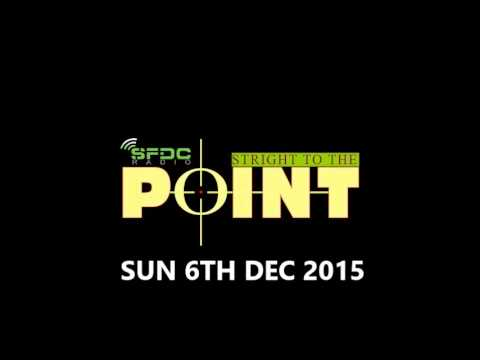 STRAIGHT TO THE POINT WITH MANDINGO. SUN 6TH DEC 2015. POLITICS, RACISMS, MUSIC & MORE
