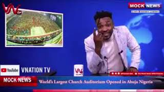Nigeria Don Get The Largest Church in The World By Mock News