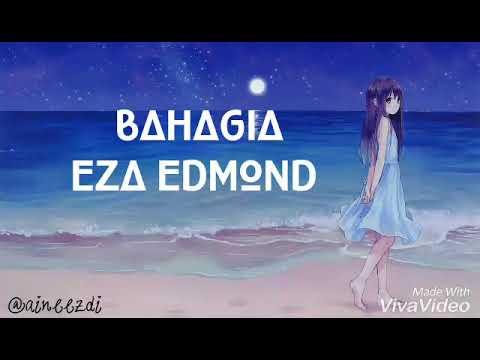 Bahagia Eza Edmond (lyrics)