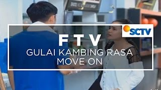 FTV SCTV - Gulai Kambing Rasa Move On