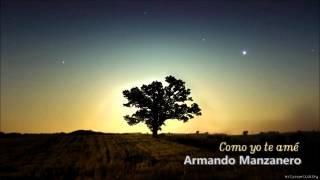 Armando Manzanero - Como yo te amé