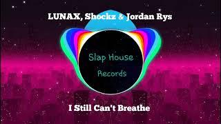 LUNAX, Shockz & Jordan Rys - I Still Can't Breathe