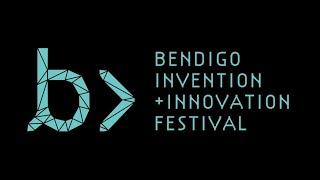 Bendigo Invention & Innovation Festival