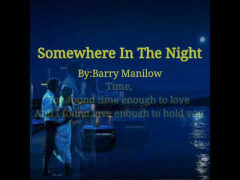 Somewhere In The Night with Lyrics By:Barry Manilow