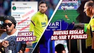 Messi EXPLOTA y aclara su FUTURO y caso Ronaldinho|OFICIAL: NUEVAS REGLAS del VAR y PENALES