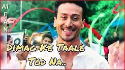 Tiger Shroff _ Dimag Ke Taale Tod Na_ Out Now 💪| Mika Singh || Full HD ©