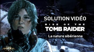 Rise of the Tomb Raider - Scénario - #03 - La nature sibérienne